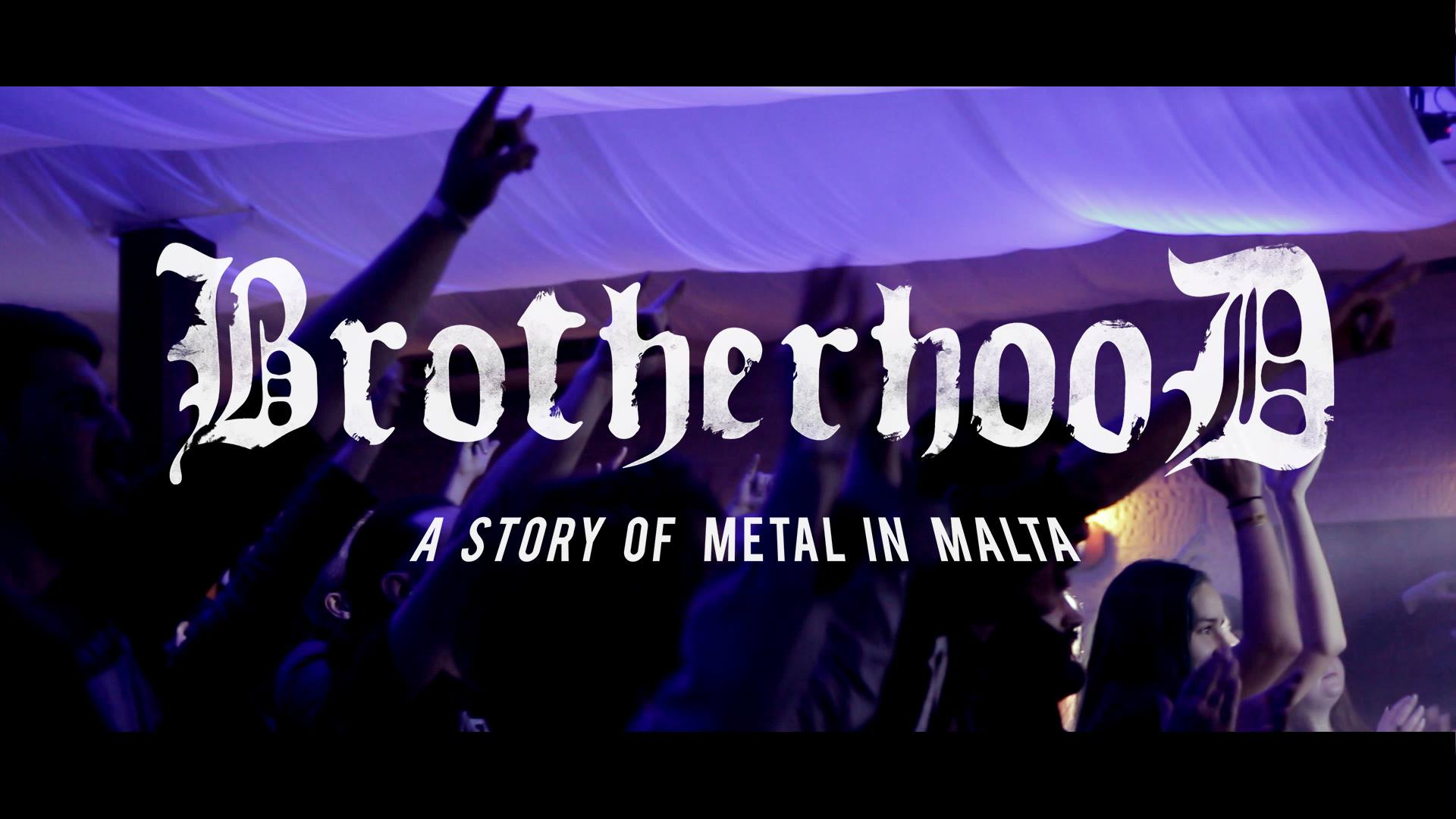 brotherhood: a story of metal in malta